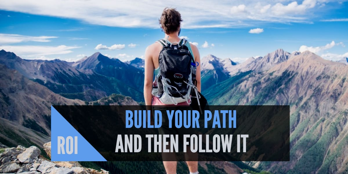 ROI: Build Your Path and then Follow It