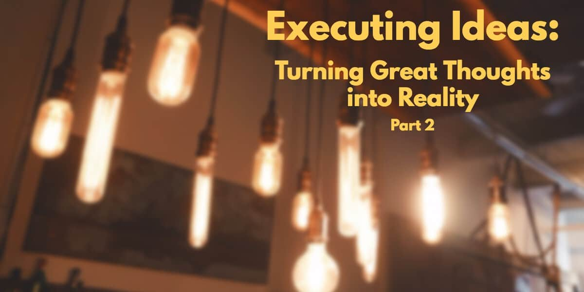 Executing Ideas Part 2
