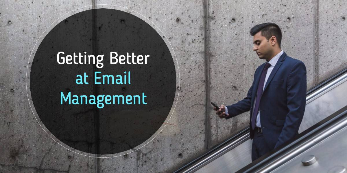 Getting Better at Email Management