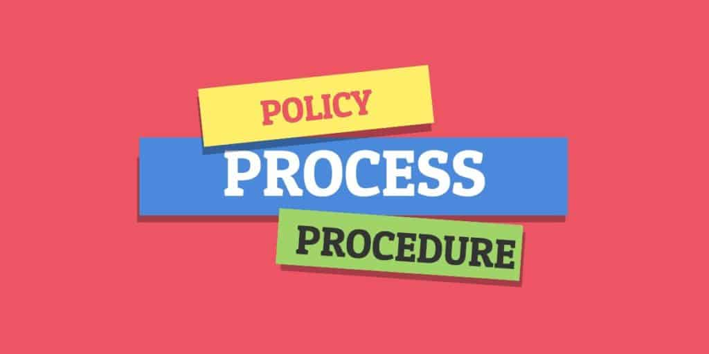 policy, process and procedures