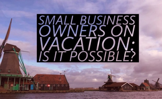 small business owners on vacation