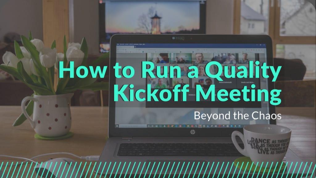 7 tips to run a kickoff meeting