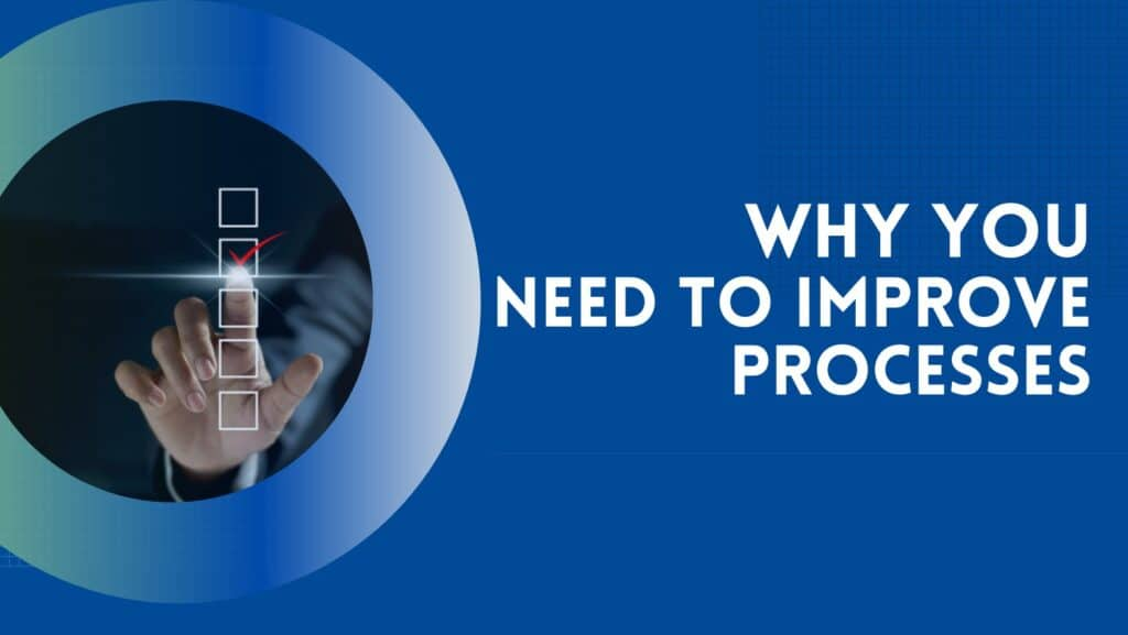 why you need to improve process