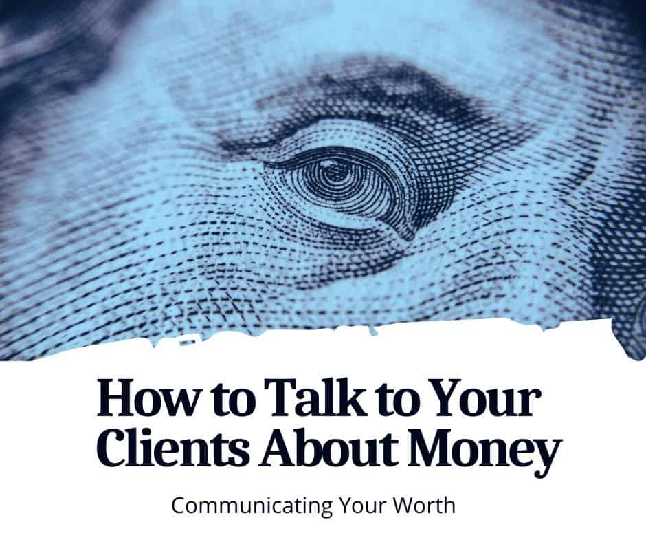 How to talk to your clients about money